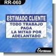 Rotulo Prefabricado - ESTIMADO CLIENTE TODO TRABAJO PAGA LA MITAD POR ADELANT